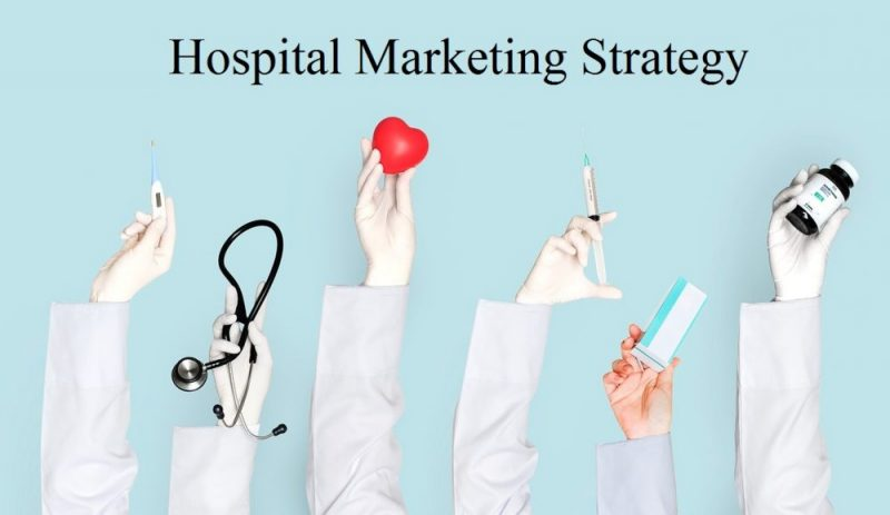How to Create Successful Hospital Marketing Strategy [Updated 2021]
