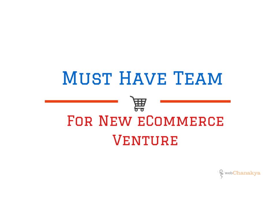 Must Have Team For New eCommerce Venture