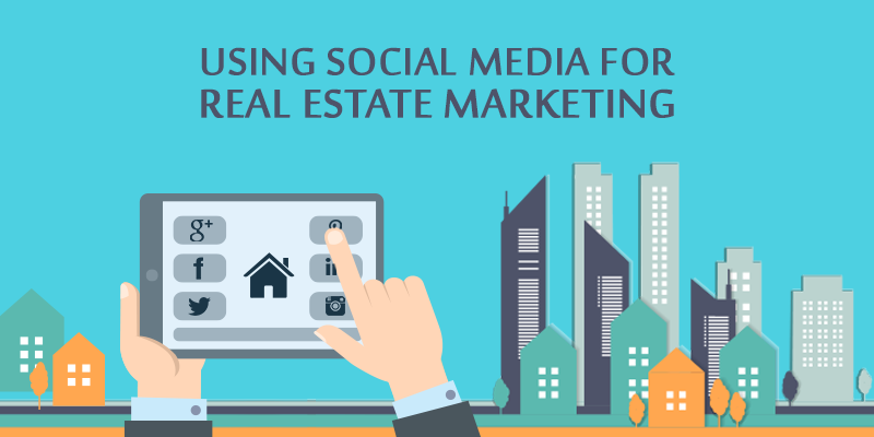 Using Social Media for Real Estate Marketing