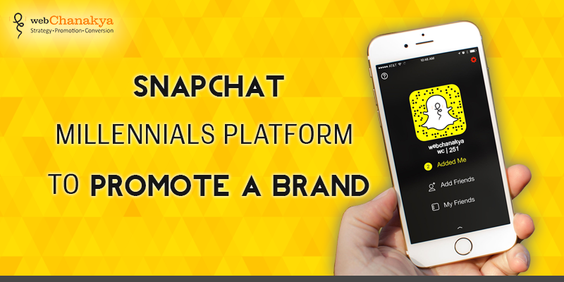 snapchat- millennials platform to promote a brand