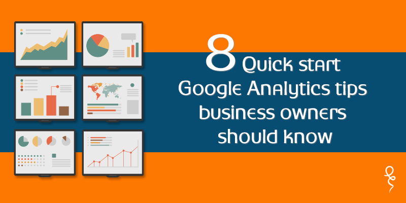 8 Quick Start Google Analytics Tips business owners should know Read More ... http://www.webchanakya.com/8-quick-start-google-analytics-tips-business-owners-know