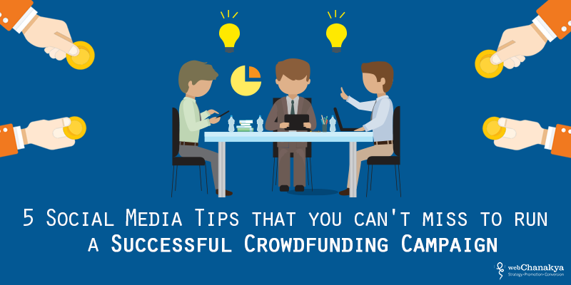 5 Social media tips that you can't miss to run a successful crowdfunding campaign