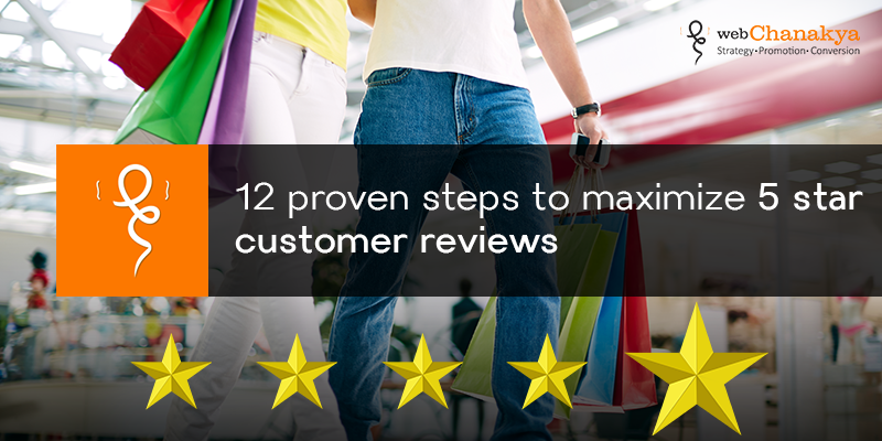 12 proven steps to maximize 5 star customer reviews