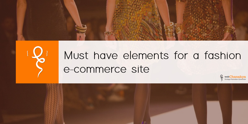 Must have elements for a fashion e-commerce site