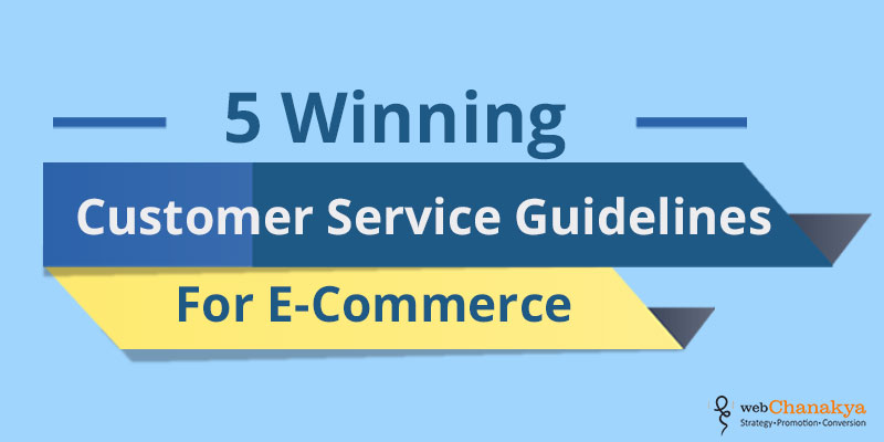 5 Winning customer service guidelines for E-commerce
