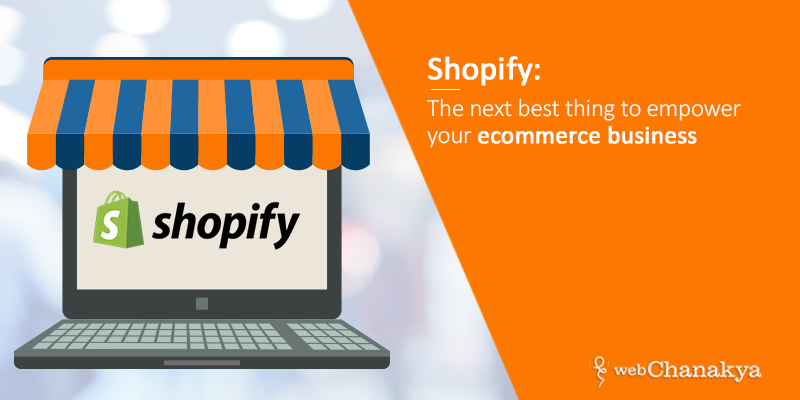 Shopify The next best thing to empower your ecommerce business