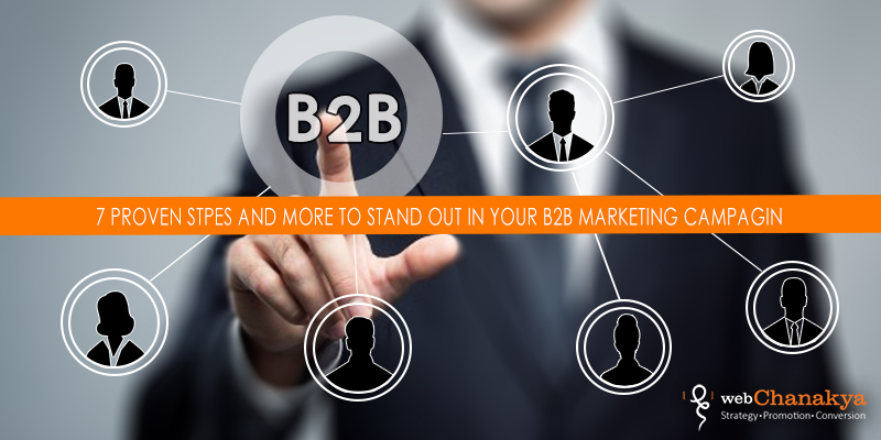 7 proven steps to stand out in your B2B Campaign