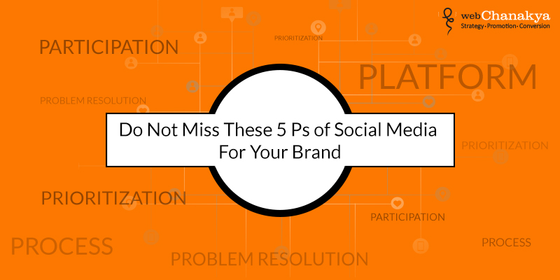 Do Not Miss These 5P's of Social Media For Your Brand